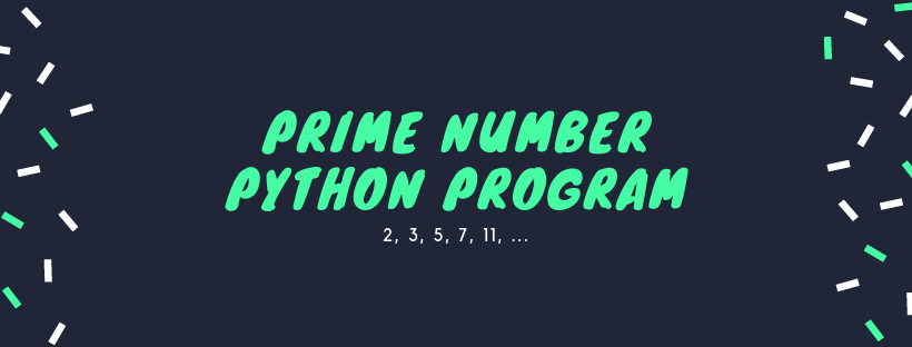 Python Program to Check Number is Prime Number or Not