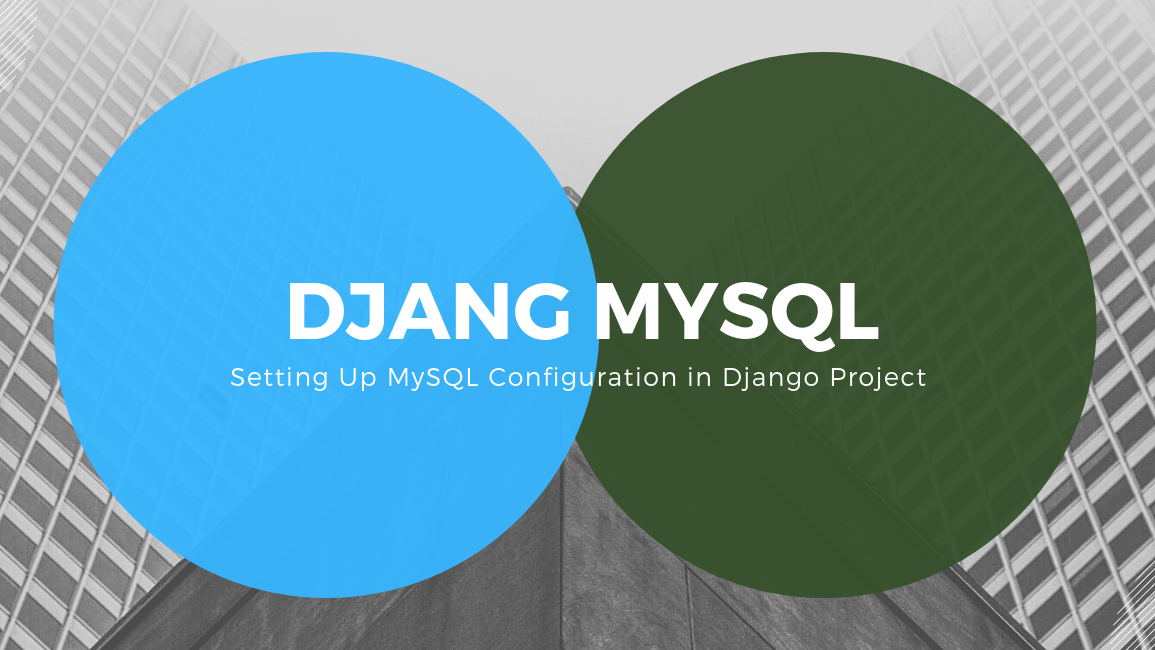 How to Connect MySQL Database in Django Project