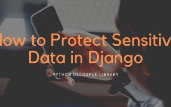 How to Protect Sensitive Data in Django