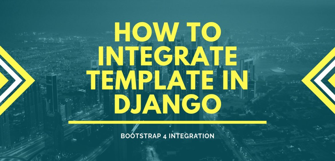 How to Integrate Bootstrap 4 Template in Django