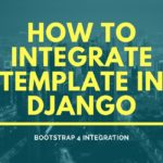 How to integrate template in django