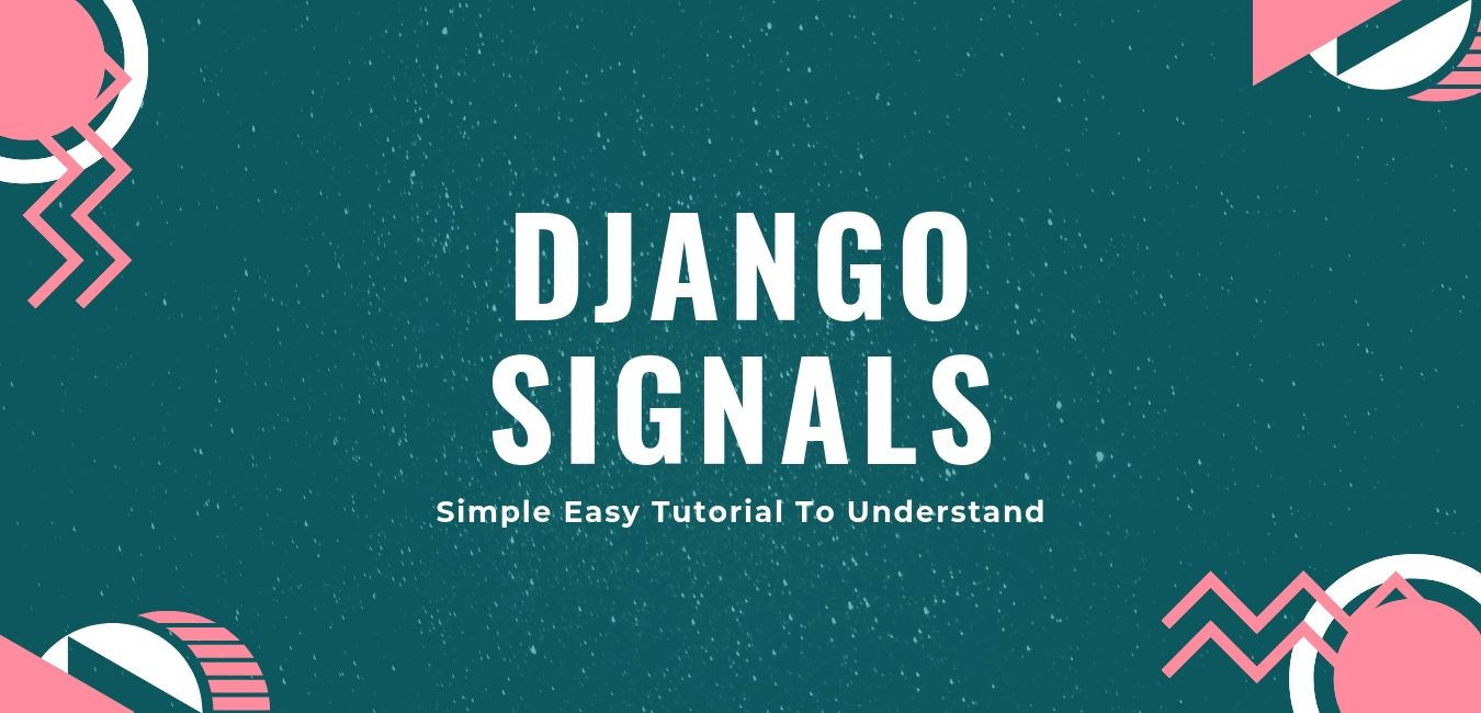 How to Use and Create Django Signals