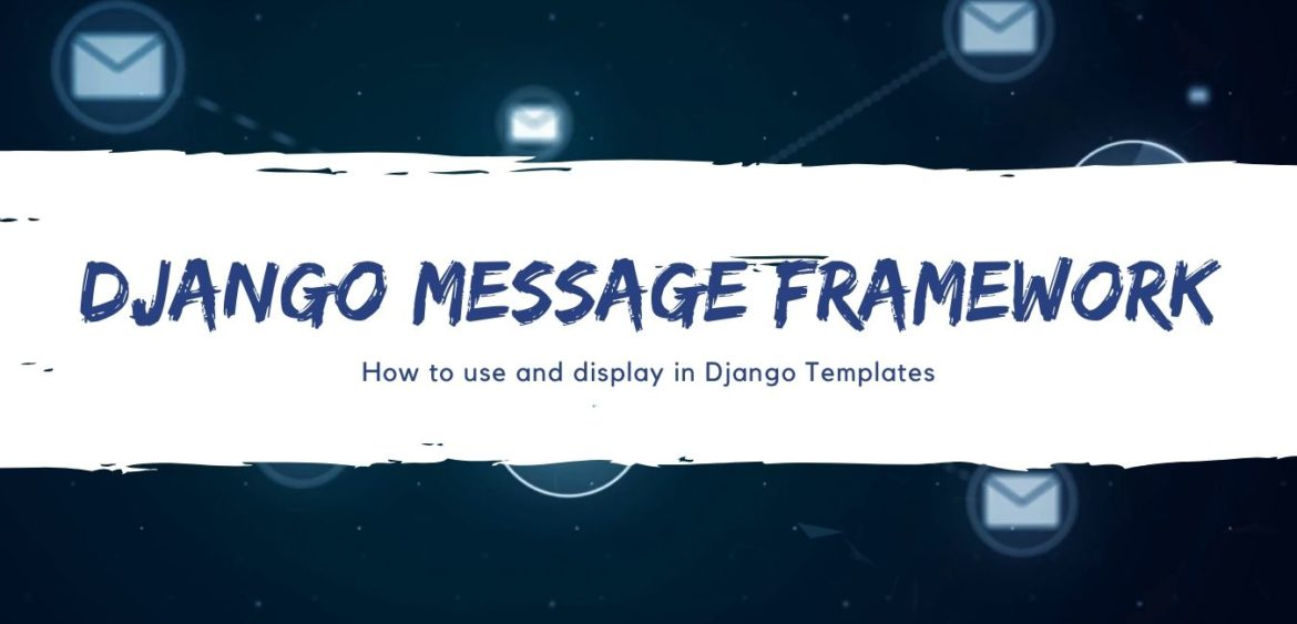 How to use Message Framework Django Templates