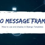 Django Messages Framework How to use