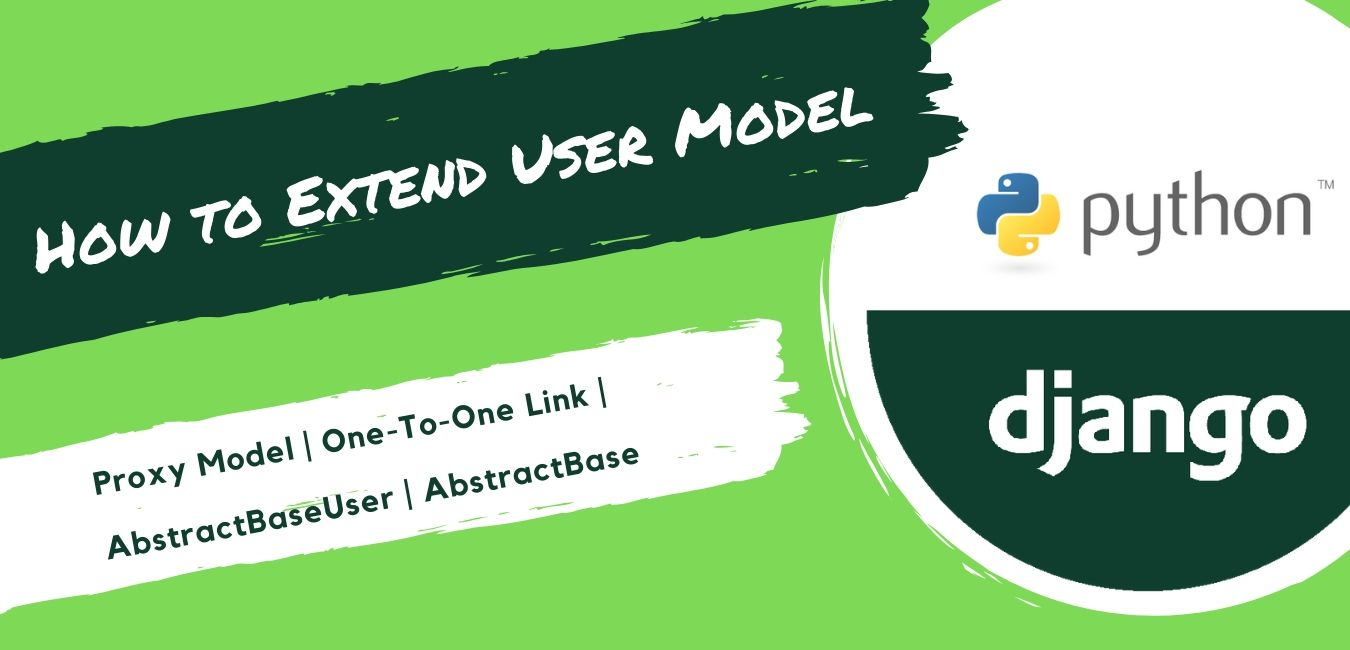 How to Extend User Model - Proxy Model | One-To-One Link | AbstractBaseUser | AbstractBase