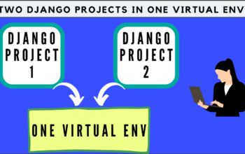 TWO Django Projects in One Virtual ENV (1)