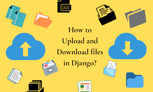 How To Upload and Download Files in Django