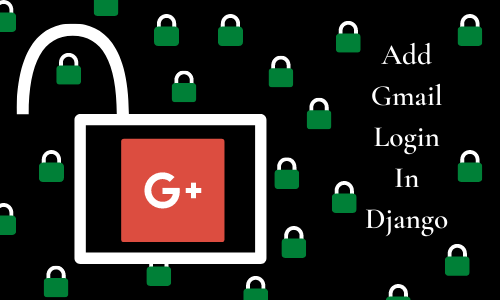 How to Add Gmail Log-In in Django